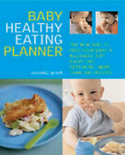 Baby Healthy Eating Planner: The New Way to Feed Your Baby a Balanced Diet Every