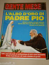 GENTE MESE=1995/10=PADRE PIO=ALBO D'ORO=TESTIMONIANZE=ANEDOTTI=RACCONTI=MIRACOLI