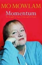 Mo Mowlam Momentum: The Struggle for Peace, Politics and the People Very Good Bo