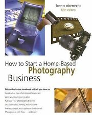 How to Start a Home-Based Photography Business, 5th (Home-Based Busine-ExLibrary