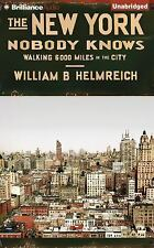 The New York Nobody Knows : Walking 6,000 Miles in the City by William B....