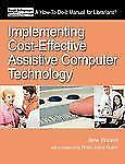 Implementing Cost-Effective Assistive Computer Technology (How-to-Do-It Manuals)