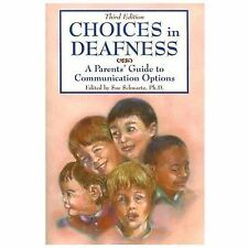 Choices in Deafness: A Parents' Guide to Communication Options, Sue Schwartz, Ph