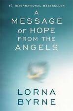 A Message of Hope from the Angels by Lorna Byrne (2013, Paperback)