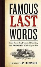Famous Last Words, Fond Farewells, Deathbed Diatribes, and Exclamation-ExLibrary