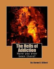 The Hell's of Addiction : A Reminder of How Betrayal Comes in Many Faces, How...
