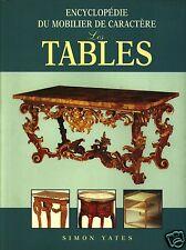 Les tables (Encyclopédie du mobilier de caractère,  Simon Yates