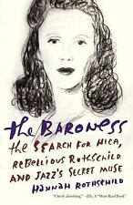 The Baroness: The Search for Nica, the Rebellious Rothschild and Jazz's Secret M