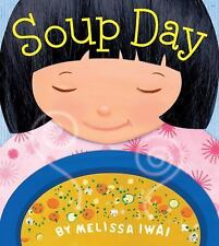 Soup Day (Christy Ottaviano Books) by Iwai, Melissa