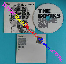 CD Singolo The Kooks Shine On VSCDT1972 EUROPE 2008 CARDSLEEVE no mc lp vhs(S27)