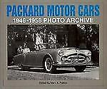 Photo Archive: Packard Motor Cars, 1946-1958 by Mark Patrick and National...