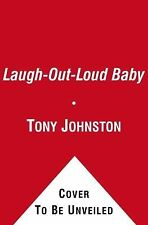Laugh-Out-Loud Baby by Tony Johnston (2012, Hardcover)