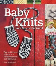 Baby Knits from Around the World: Twenty Heirloom Projects in a Variety of Style