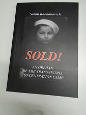 ORPHAN OF THE TRANSNISTRIA CONCENTRATION CAMP by SARAH KALMANOVICH 2005 SIGNED
