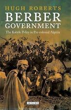 Berber Government : The Kabyle Polity in Pre-Colonial Algeria by Hugh Roberts...
