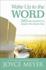 Wake Up to the Word: 365 Devotions to Inspire You Each Day by Joyce Meyer.