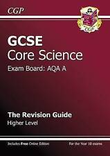 CGP GCSE Core Science Revision Guide for AQA A