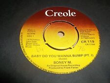 "BONEY M "" BABY DO YOU WANNA BUMP (PT 1) 7"" SINGLE CREOLE 1975 VG+"