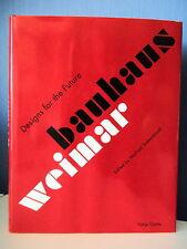 BAUHAUS WEIMAR DESIGNS FOR THE FUTURE - PAR MICHAEL SIEBENBRODT - EN ANGLAIS