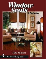Window Seats & Built-Ins (Schiffer Design Books) by Skinner, Tina