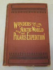 1873 Wonders of the Arctic World with the Polaris Expedition Book Sargent