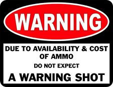 WARNING - High Cost of Ammo Means No Warning Shot - Flexible Magnetic Sign