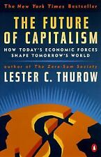 The Future of Capitalism: How Today's Economic Forces Shape Tomorrow's World Th