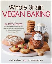 Whole Grain Vegan Baking: More than 100 Tasty Recipes for Plant-Based Treats Mad