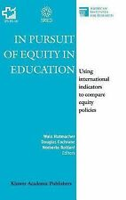 In Pursuit of Equity in Education : Using International Indicators to Compare...