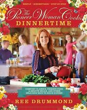 The Pioneer Woman Cooks Dinnertime: Comfort Classics, Freezer Food, 16-Minutes /