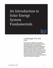 An Introduction to Solar Energy System Fundamentals by J. Guyer (2013,...