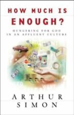 How Much is Enough? Arthur Simon Paperback