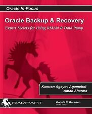 Oracle Backup and Recovery : Expert Secrets for Using Rman and Data Pump by...