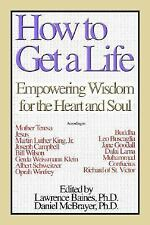 How to Get a Life, Vol. 1: Empowering Wisdom for the Heart and Soul, McBrayer, D