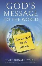 GOD'S MESSAGE TO THE WORLD - NEALE DONALD WALSCH (PAPERBACK) NEW