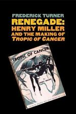 """Renegade: Henry Miller and the Making of """"Tropic of Cancer"""" (Icons of -ExLibrary"""
