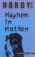 Mayhem in Motion (Hardy Boys), Dixon, Franklin W., New Book