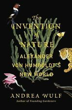 The Invention of Nature : Alexander von Humboldt's New World by Andrea Wulf...