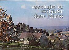CONSTRUIRE ET RESTAURER DANS L'AISNE - 1976 - AISNE - PICARDIE