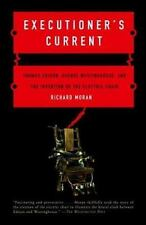 Executioner's Current: Thomas Edison, George Westinghouse, and the Invention of