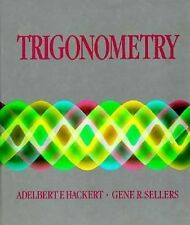 Trigonometry by Gene R. Sellers and Adelbert F. Hackert (1989, Hardcover)
