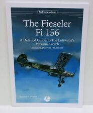 Airframe Album 11 - The Fieseler Fi 156 - A Detailed Guide            New   Book