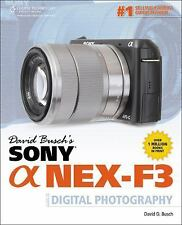 David Busch's Sony Alpha NEX-F3 Guide to Digital Photography (David Busch's Digi