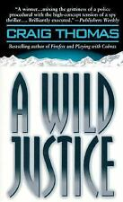 A Wild Justice-Craig Thomas-Author of Firefox & Playing with Cobras-Orig $6.50