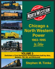 Chicago & North Western Power In Color Volume 2 by Stephen M. Timko