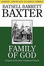 Classics Ser.: Family of God : A Study of the New Testament Church by Batsell...
