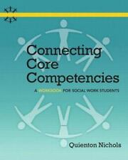 Connecting Core Competencies: A Workbook for Social Work Students, Nichols, Quie