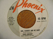 NEW PHOENIX 45 RECORD/ CHICO HOLIDAY/ FOOLS/ GOD, COUNTRY,AND MY BABY/ VG