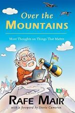 Over the Mountains : More Thoughts on Things That Matter by Rafe Mair (2006,...