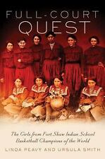 Full Court Quest: The Girls from Fort Shaw Indian School Basketball Ch-ExLibrary